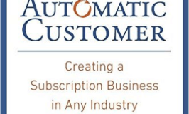 Book Recommendation: The Automatic Customer: Creating a Subscription Business in Any Industry